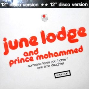12 / JUNE LODGE AND PRINCE MOHAMMED / SOMEONE LOVES YOU HONEY / ONE TIME DAUGHTER / STAY IN TONIGHT