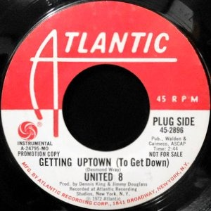 7 / UNITED 8 / GETTING UPTOWN (TO GET DOWN) / AIN'T IT GOOD