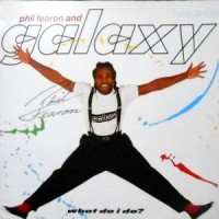 12 / PHIL FEARON AND GALAXY / WHAT DO I DO?