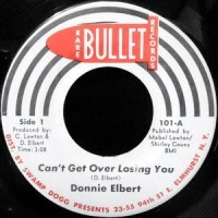 7 / DONNIE ELBERT / CAN'T GET OVER LOSING YOU / I GOT TO GET MYSELF TOGETHER