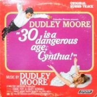 LP / O.S.T. (DUDLEY MOORE) / 30 IS A DANGEROUS AGE, CYNTHIA!