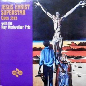 LP / THE ROY MERIWETHER TRIO / JESUS CHRIST SUPERSTAR GOES JAZZ