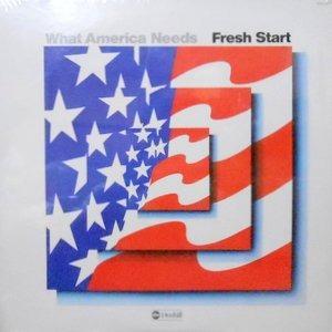 LP / FRESH START / WHAT AMERICA NEEDS