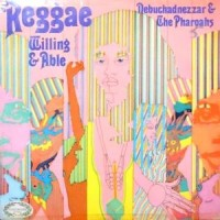 LP / NEBUCHADNEZZAR & THE PHAROAHS / REGGAE WILLING & ABLE