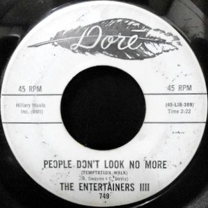 7 / THE ENTERTAINERS IIII / PEOPLE DON'T LOOK NO MORE / SHAKE, SHAKE, SHAKE