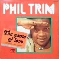 LP / PHIL TRIM / THE GAME OF LOVE