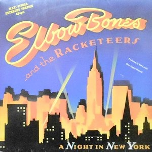 12 / ELBOW BONES AND THE RACKETEERS / A NIGHT IN NEW YORK