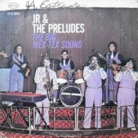 LP / JR & THE PRELUDES / THE BIG MEX-TEX SOUND