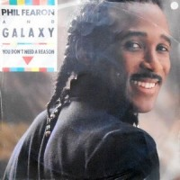 7 / PHIL FEARON AND GALAXY / YOU DON'T NEED A REASON