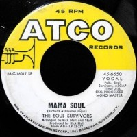 7 / THE SOUL SURVIVORS / MAMA SOUL / TELL DADDY
