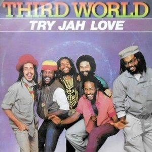 7 / THIRD WORLD / TRY JAH LOVE / INNA TIME LIKE THIS