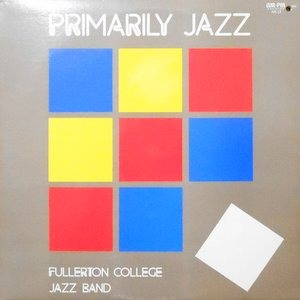 LP / FULLERTON COLLEGE JAZZ BAND / PRIMARILY JAZZ