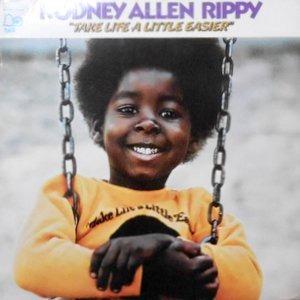 LP / RODNEY ALLEN RIPPY / TAKE LIFE A LITTLE EASIER