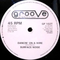12 / SURFACE NOISE / DANCIN' ON A WIRE / LOVE GROOVE