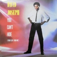 12 / DAVID JOSEPH / YOU CAN'T HIDE (YOUR LOVE FROM ME)
