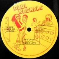 12 / SISTER LOVE / IT'S OVER / OVER DUB