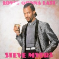12 / STEVE MYERS / LOVES GONNA LAST