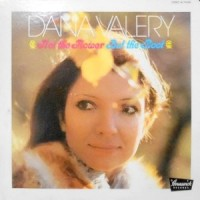 LP / DANA VALERY / NOT THE FLOWER BUT THE ROOT