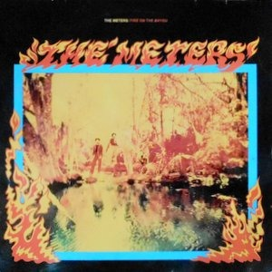 LP / THE METERS / FIRE ON THE BAYOU