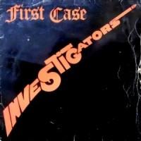 LP / INVESTIGATORS / FIRST CASE