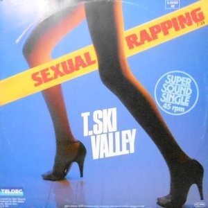 12 / T. SKI VALLEY / SEXUAL RAPPING
