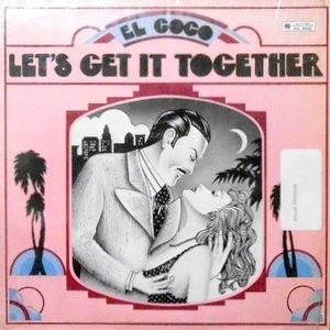 LP / EL COCO / LET'S GET IT TOGETHER