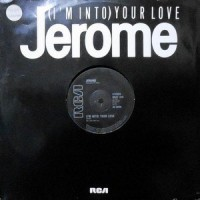 12 / JEROME / (I'M INTO) YOUR LOVE