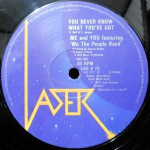 12 / ME AND YOU FEATURING WE THE PEOPLE BAND / YOU NEVER KNOW WHAT YOU'VE GOT / GOT AGAIN