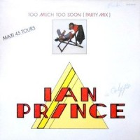 12 / IAN PRINCE / TOO MUCH TOO SOON / LET THE MUSIC PLAY
