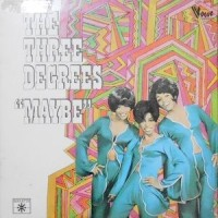 LP / THE THREE DEGREES / MAYBE