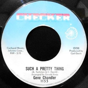 7 / GENE CHANDLER / SUCH A PRETTY THING / I FOOLED YOU THIS TIME