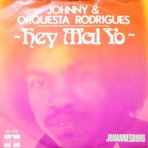 7 / JOHNNY & ORQUESTA RODRIGUES / HEY MAL YO / JOHANNESBURG