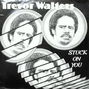 12 / TREVOR WALTERS / STUCK ON YOU / PENNY LOVER