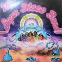 LP / THE SUPER DISCO BAND / THE SUPER DISCO BAND