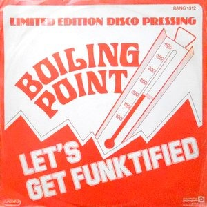 12 / BOILING POINT / LET'S GET FUNKTIFIED