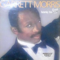 LP / GARRETT MORRIS / SATURDAY NITE SWEET