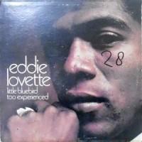 LP / EDDIE LOVETTE / LITTLE BLUEBIRD TOO EXPERIENCED