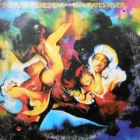 LP / THE MAIN INGREDIENT / EUPHRATES RIVER