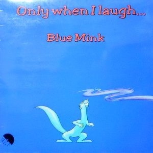 LP / BLUE MINK / ONLY WHEN I LAUGH
