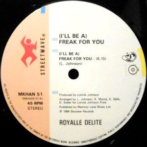 12 / ROYALLE DELITE / (I'LL BE A) FREAK FOR YOU