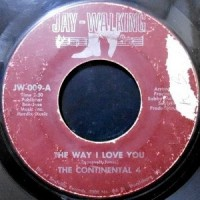 7 / THE CONTINENTAL 4 / THE WAY I LOVE YOU / I DON'T HAVE YOU