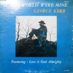 LP / GEORGE KERR / IF THIS WORLD WERE MINE