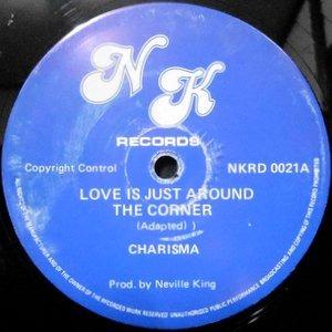 12 / CHARISMA / LOVE IS JUST AROUND THE CORNER