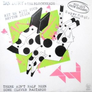 12 / IAN DURY & THE BLOCKHEADS / HIT ME WITH YOUR RHYTHM STICK
