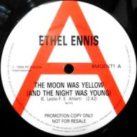 12 / ETHEL ENNIS / THE MOON WAS YELLOW / NIGHT CLUB / NOBODY TOLD ME