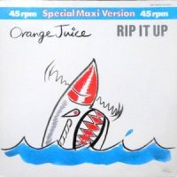 12 / ORANGE JUICE / RIP IT UP
