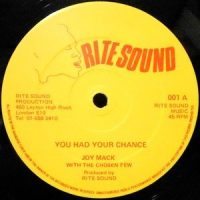 12 / JOY MACK WITH THE CHOSEN FEW / YOU HAD YOUR CHANCE