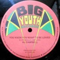 12 / AL CAMPBELL / YOU KNOW YOU WANT TO BE LOVED