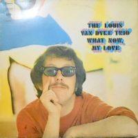 LP / THE LOUIS VAN DYKE TRIO / WHAT NOW MY LOVE
