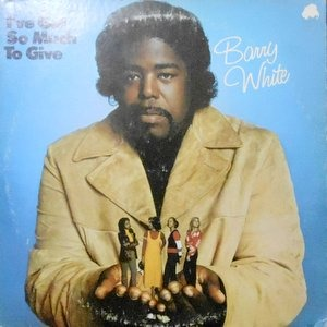 LP / BARRY WHITE / I'VE GOT SO MUCH TO GIVE